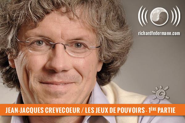 Jean Jacques Crèvecœur – Les jeux de pouvoir | Richard Federmann