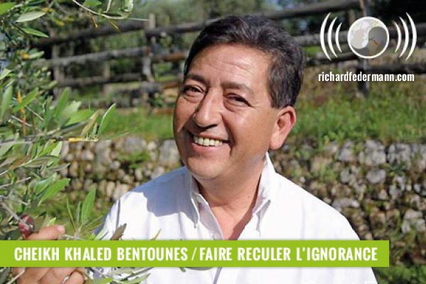 cheikh_khaled_bentounes_faire_reculer_lignorance