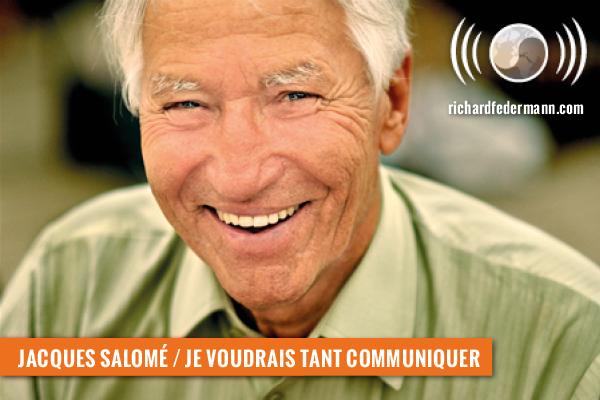 Jacques_salome_je_voudrais_tant_communiquer