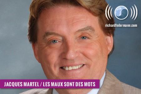 Jacques_Martel_les_maux_sont_des_mots